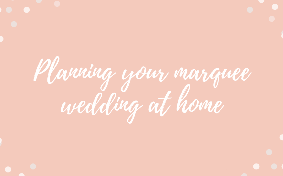 Planning your marquee wedding at home