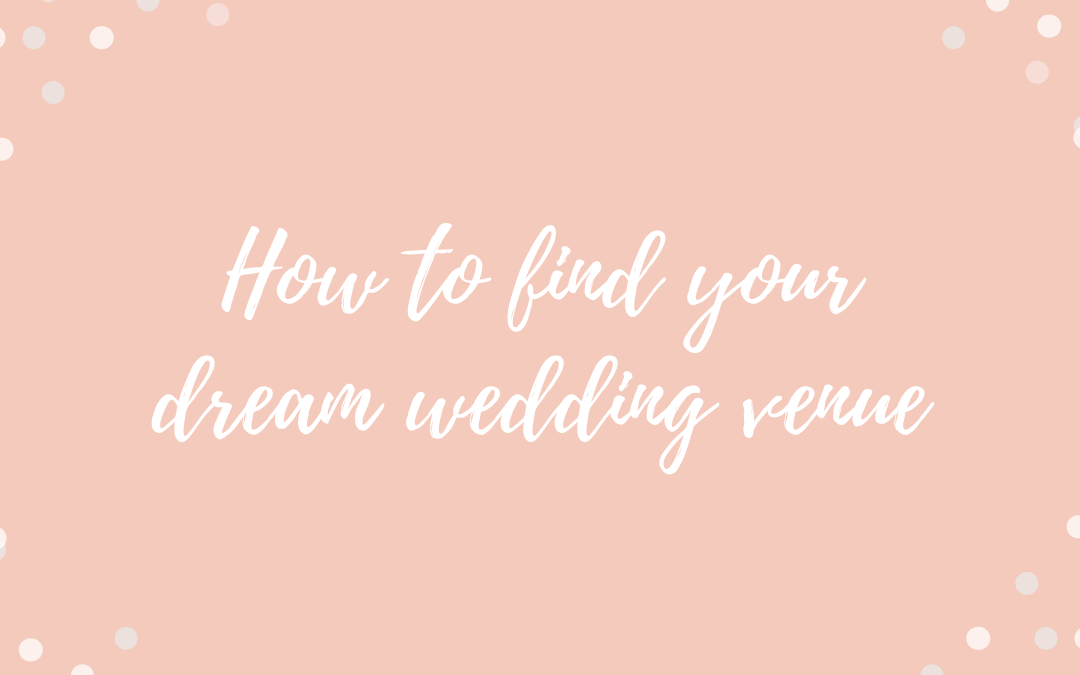 How to find your dream wedding venue