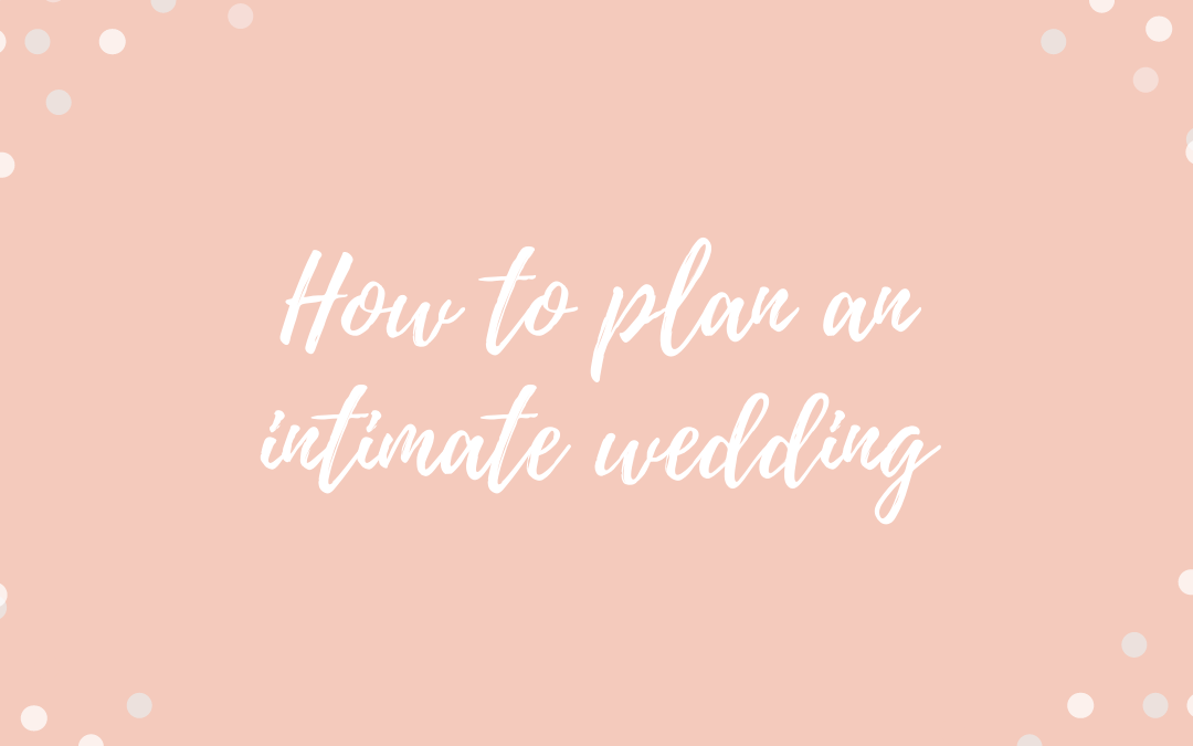 How to plan an intimate wedding